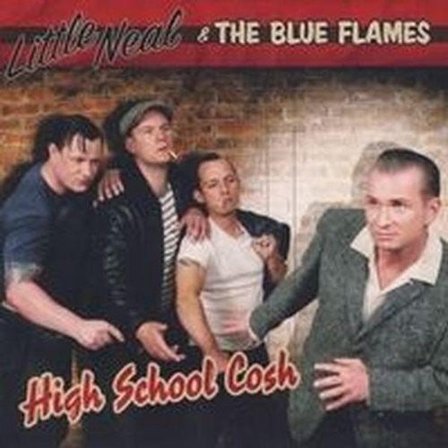 Little Neal & the Blue Flames: High School Cosh