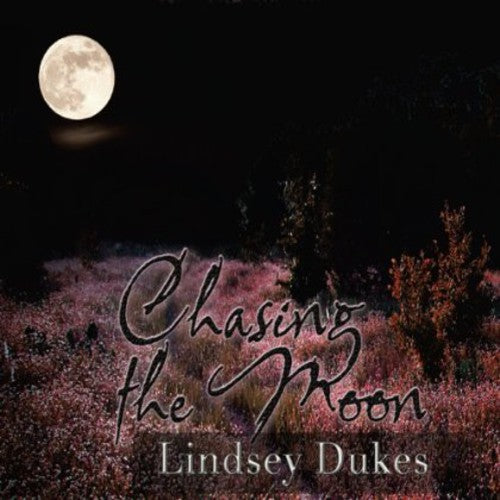 Lindsey Dukes: Chasing the Moon