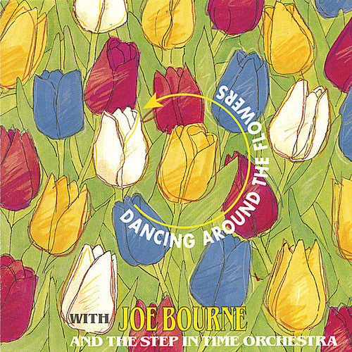Joe Bourne: Dancing Around the Flowers