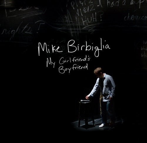 Mike Birbiglia: My Girlfriend's Boyfriend (Score) (Original Soundtrack)