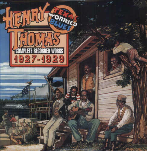Henry Thomas: Complete Recorded Works 1927-1929: Texas Worried Blues
