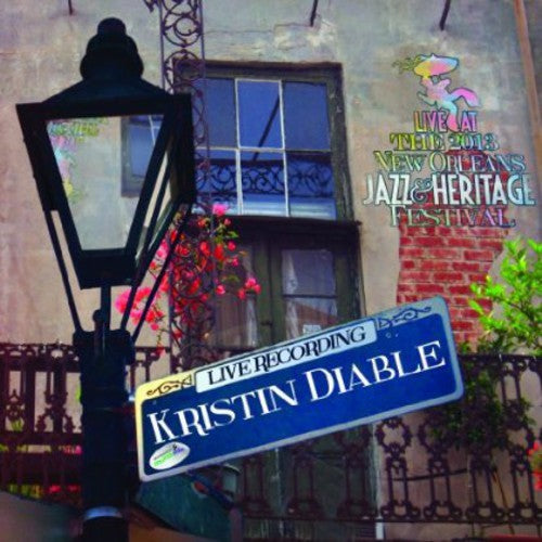Kristin Diable: Live at Jazzfest 2013