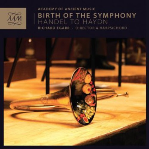 Richard Egarr: Birth of the Symphony: Handel to Haydn