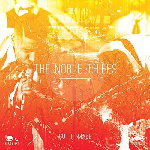 The Noble Thiefs: Got It Made / When You're in Love