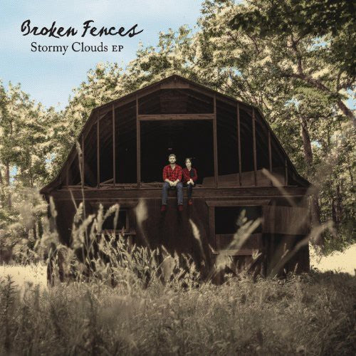 Broken Fences: Stormy Clouds EP