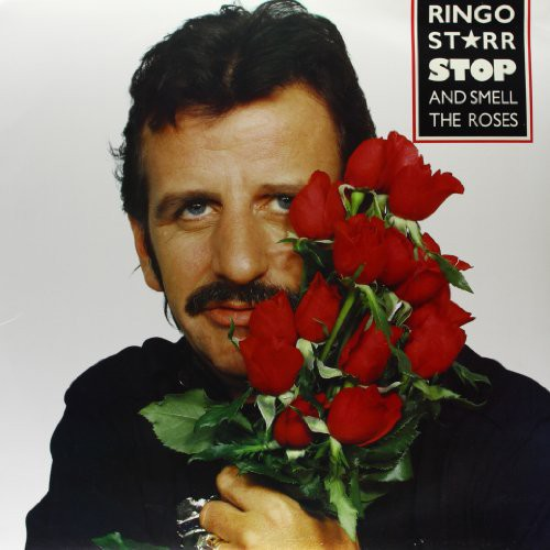 Ringo Starr: Stop and Smell The Roses