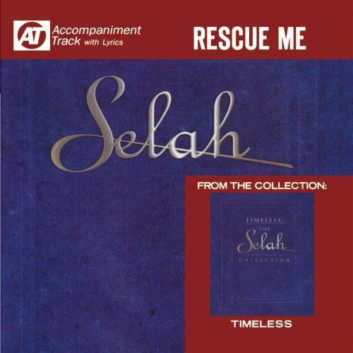 Selah: Rescue Me (Accompaniment Track)