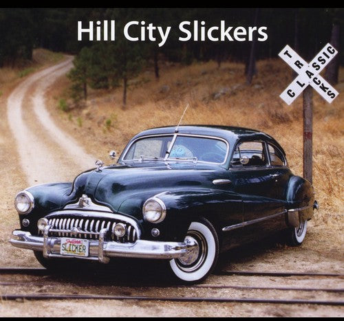 Hill City Slickers: Classic Tracks