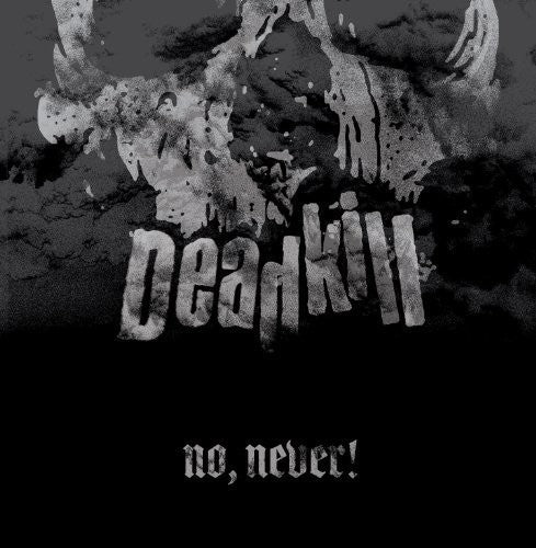 Deadkill: No, Never!