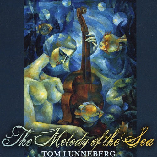 Tom Lunneberg: Melody of the Sea
