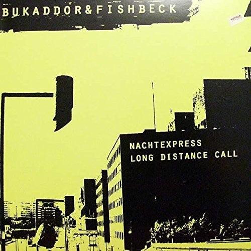 Bukaddor & Fishbeck: Natchexpress/Long Distance Call