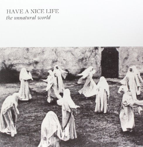 Have a Nice Life: Unnatural World