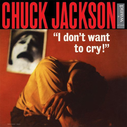 Chuck Jackson: I Dont Want to Cry