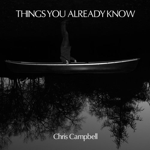 Christopher Campbell: Things You Already Know