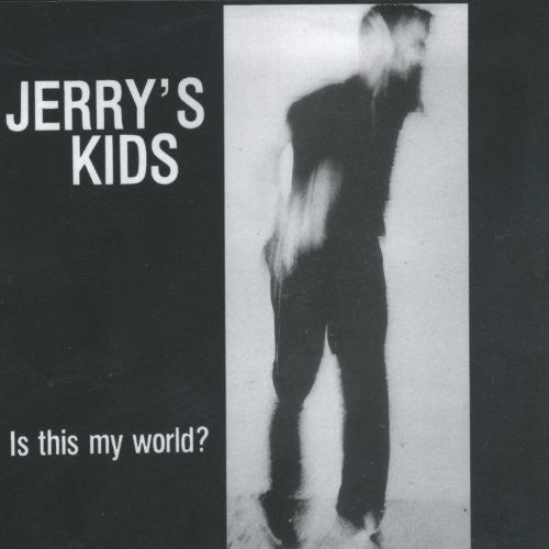 Jerry's Kids: Is This My World