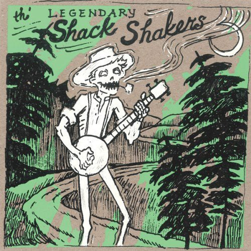 The Legendary Shack Shakers: Dump Road Yodel