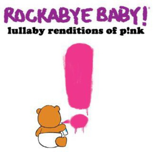Rockabye Baby!: Lullaby Renditions of P!nk