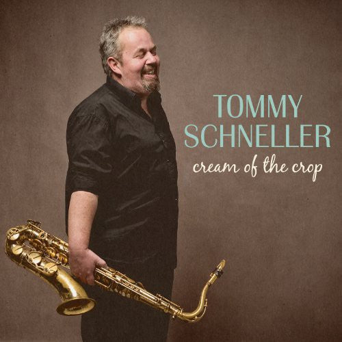 Tommy Schneller: Cream of the Crop