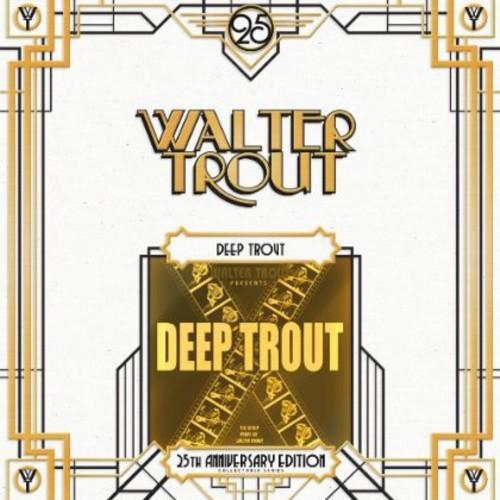 Walter Trout: Deep Trout: 25th Anniversary Series