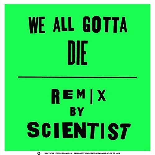 Crystal Antlers: We All Gotta Die / Scientist Remix