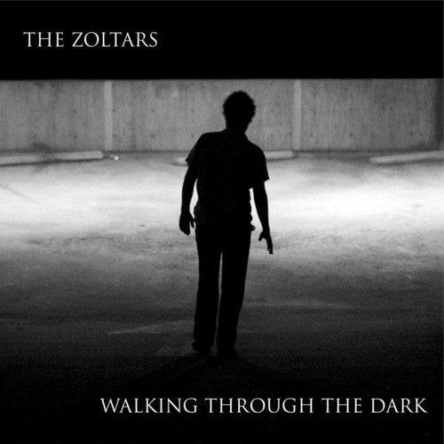 The Zoltars: Walking Through the Dark