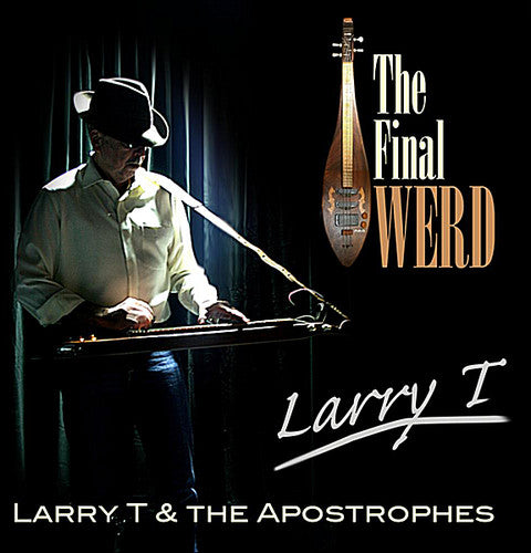 Larry T. & Apostrophes: T, Larry & the Apostrophes : Final Werd