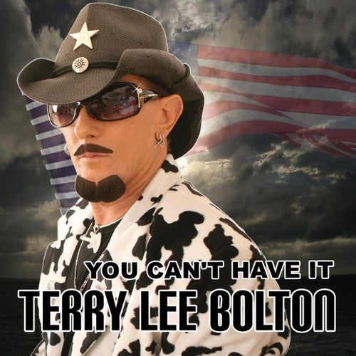 Terry Lee Bolton: You Cant Have It