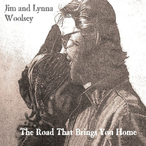 Jim Woolsey & Lynna: Woolsey, Jim & Lynna : Road That Brings You Home