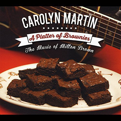 Carolyn Martin: Platter of Brownies: The Music of Milton Brown