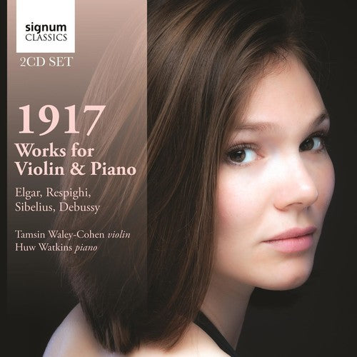 Elgar / Respighi / Debussy / Sibelius: 1917: Works for Violin & Piano