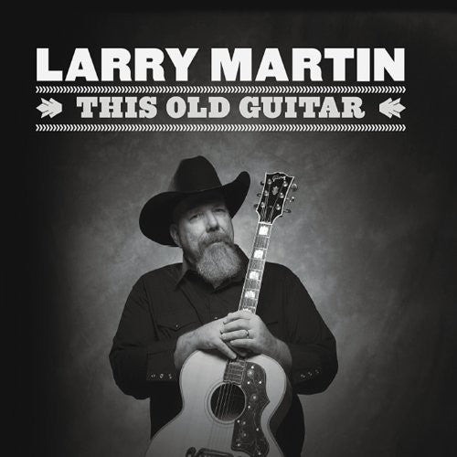 Larry Martin: This Old Guitar