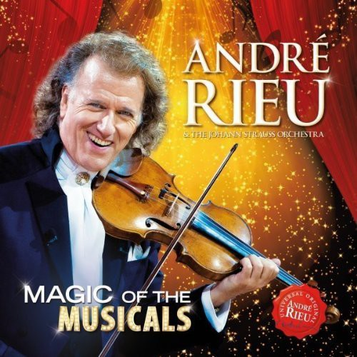 Rieu Andre: Magic of the Musicals