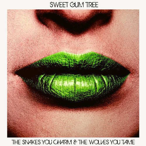 Sweet Gum Tree: Snakes You Charm & the Wolves You Take