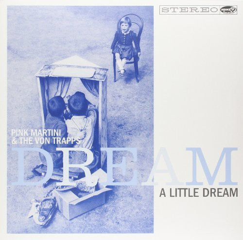 Pink Martini & the Von Trapps: Dream a Little Dream
