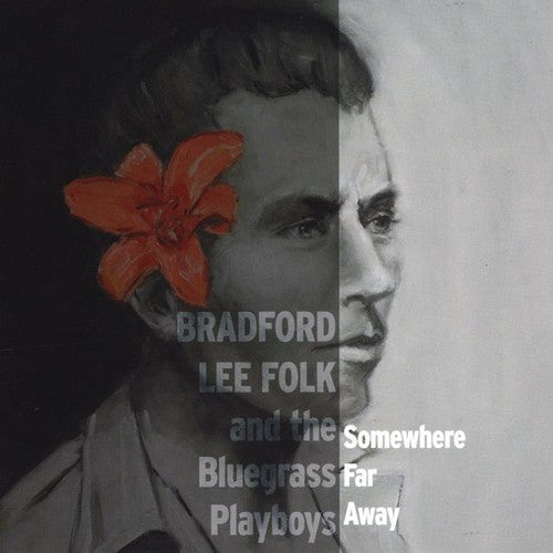 Bradford Lee Folk & the Bluegrass Playboys: Somewhere Far Away