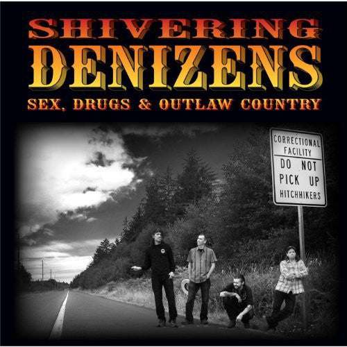 The Shivering Denizens: Sex Drugs & Outlaw Country
