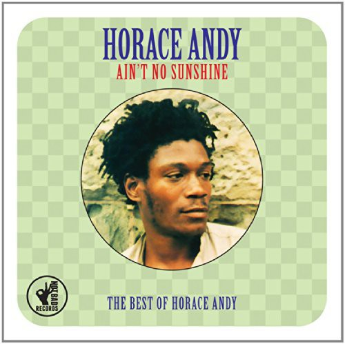 Horace Andy: Ain T No Sunshine: Best of