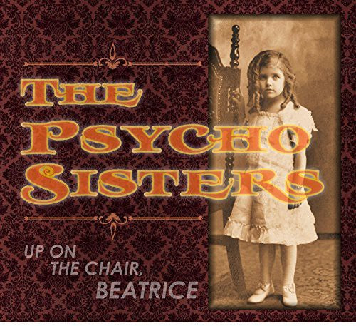 Psycho Sisters: Up on the Chair Beatrice