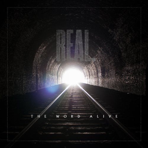 The Word Alive: Real.