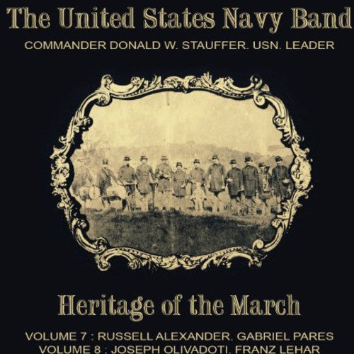 Alexander / Pares / Lehar / Olivadoti: United States Navy Band-Heritage of the March