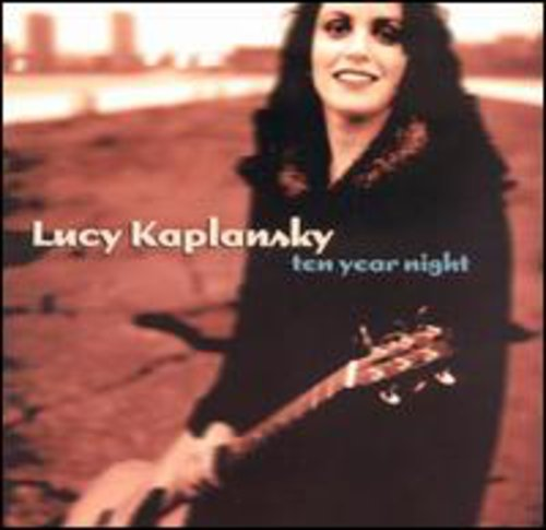 Lucy Kaplansky: Ten Year Night