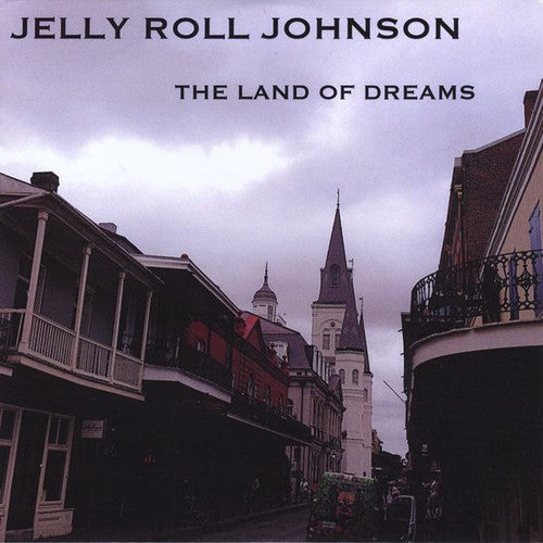 Jelly Roll Johnson: Land of Dreams