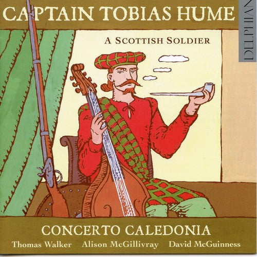 Hume / Walker / McGillivray / Caldeonia: Captain Tobias Hume-A Scottish Soldier