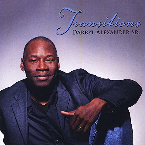 Darryl Alexander: Transitions