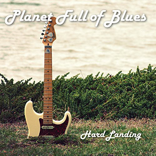 Planet Full of Blues: Hard Landing