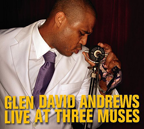 Glen David Andrews: Live at Three Muses