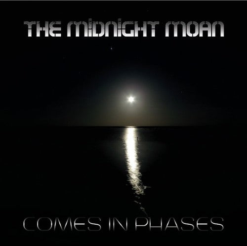 Midnight Moan: Comes in Phases