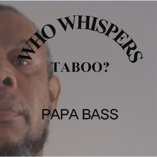 Papa Bass: Who Whispers Taboo?