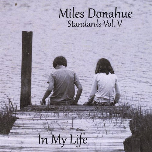 Miles Donahue: Standards Vol. 5 (In My Life)