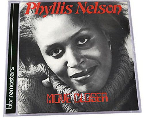 Phyllis Nelson: Move Closer: Expanded Edition